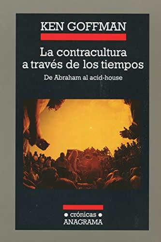 9788433925718: La contracultura a través de los tiempos: De Abraham al acid-house (Crónicas)