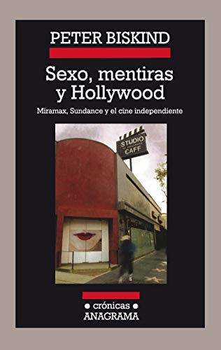 9788433925787: Sexo, mentiras y Hollywood (Cronicas) (Cronicas Anagrama) (Spanish Edition)