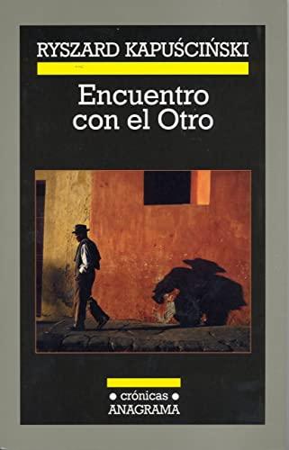 Encuentro con el Otro (Crónicas) - Ryszard Kapuscinski