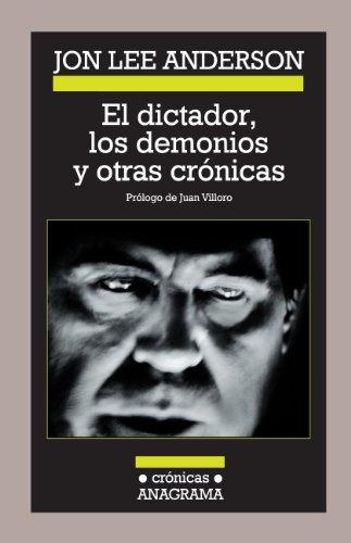 9788433925879: El dictador, los demonios y otras cronicas (Spanish Edition)