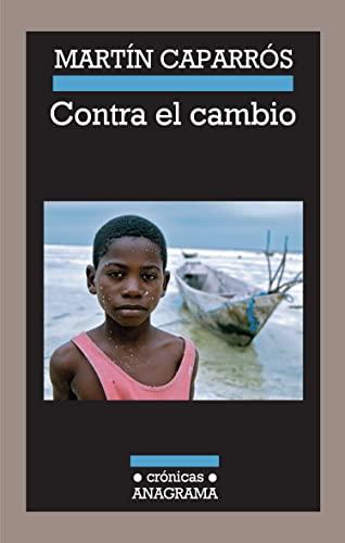 9788433925916: Contra El Cambio (Crónicas)