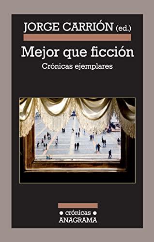 9788433925978: Mejor que ficción: Crónicas ejemplares