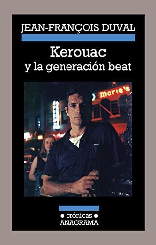 9788433926005: Kerouac Y La Generación Beat (Crónicas Anagrama)