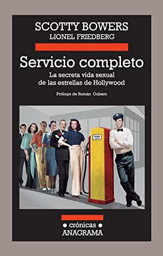 9788433926012: Servicio Completo. La Secreta Vida Sexual De Las Estrellas De Hollywood: 101 (Crónicas Anagrama)