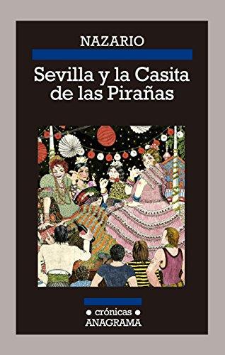 9788433926197: Sevilla y la Casita de las Pirañas: 117 (CRÓNICAS)