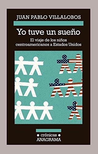 9788433926203: Yo tuve un sueno / I Had a Dream: El Viaje De Los Ninos Centroamericanos a Estados Unidos