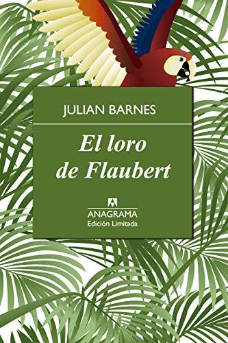 9788433928382: Loro De Flaubert, El (Edición Limitada)