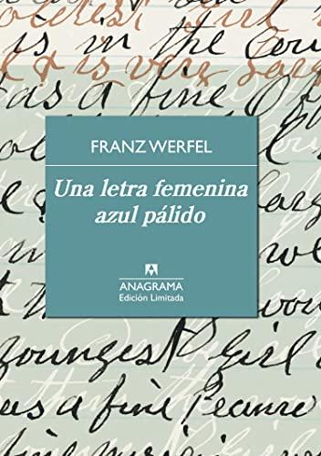 Una Letra Femenina Azul Pálido (Edición Limitada): Franz Werfel