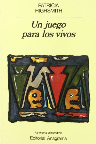 Un Juego Para Los Vivos (Spanish Edition) (843393032X) by Patricia Highsmith