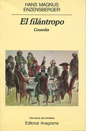 EL FILANTROPO. Comedia: ENZENSBERGER, Hans Magnus