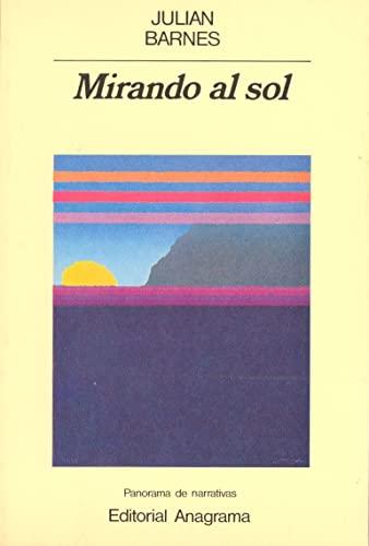 9788433931115: Mirando al sol (Panorama de narrativas)