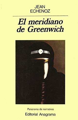 El meridiano de Greenwich (8433931741) by Echenoz, Jean