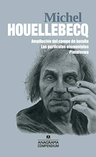 9788433959638: Michel Houellebecq: Ampliación del campo de batalla / Las partículas elementales / Plataforma: 16 (Compendium)