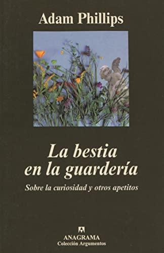 9788433961525: La Bestia En La Guarderia: Sobre La Curiosidad y Otros Apetitos (Argumentos) (Spanish Edition)