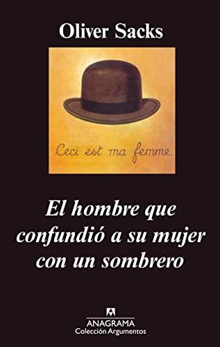 El Hombre Que Confundio a Su Mujer Con Un Sombrero (Spanish Edition) (8433961713) by Oliver W. Sacks
