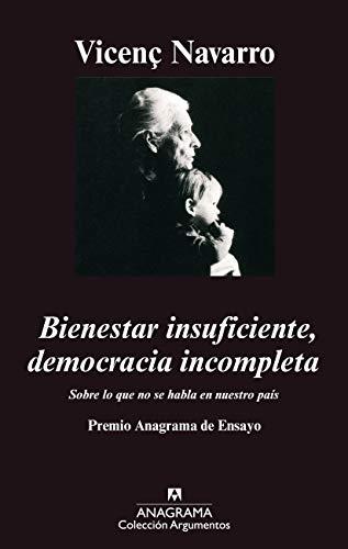 9788433961747: Bienestar insuficiente, democracia incompleta: Sobre lo que no se habla en nuestro país (Argumentos)