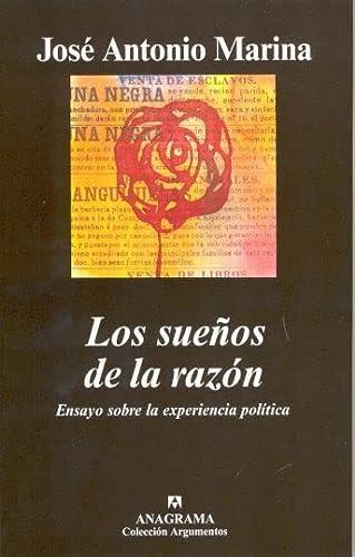 9788433962010: Los Suenos de la Razon: Ensayo Sobre la Experiencia Politica (Coleccion Argumentos) (Spanish Edition)
