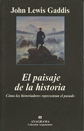 9788433962072: El paisaje de la historia: Cómo los historiadores representan el pasado (Argumentos)