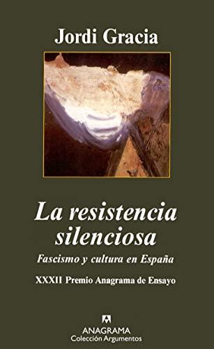 9788433962089: La Resistencia Silenciosa: Fascismo y Cultura En Espa~na (Spanish Edition)