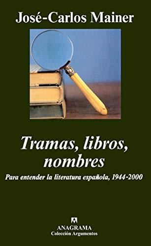 9788433962287: Tramas, libros, nombres / Plots, Books, Names: Para entender la literatura espanola, 1944-2000 / For an Understanding of Spanish Literature, 1944-2000
