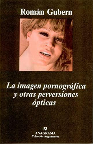 9788433962300: La imagen pornográfica y otras perversiones ópticas (Argumentos)