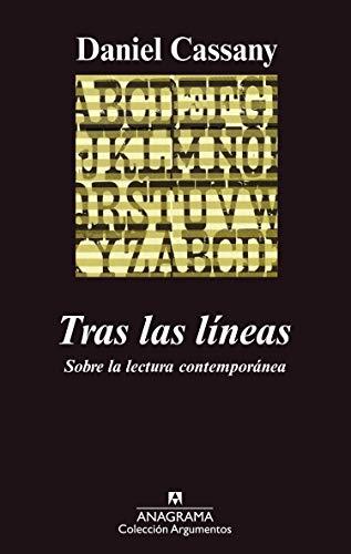9788433962362: Tras las líneas. Sobre la lectura contemporánea (Argumentos)