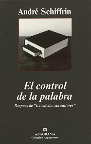 9788433962386: El control de la palabra: Después deLa edición sin editores (Argumentos)