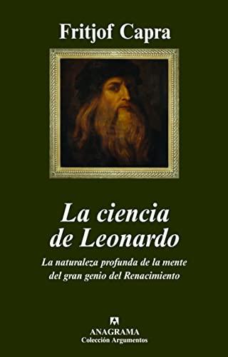 9788433962782: La ciencia de Leonardo: La naturaleza profunda de la mente del gran genio del Renacimiento (Argumentos)