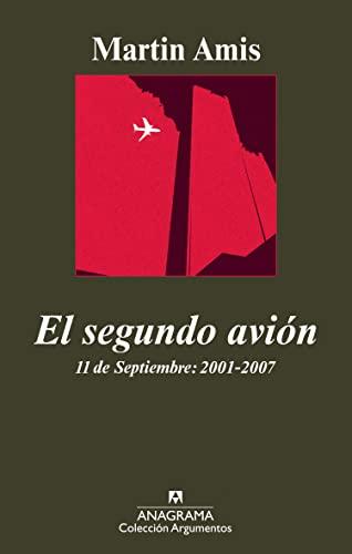 9788433962942: El segundo avión: 11 de Septiembre: 2001-2007 (Argumentos)
