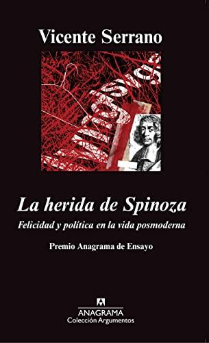 9788433963246: La herida de Spinoza: Felicidad y política en la vida posmoderna (Argumentos)