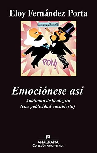 9788433963444: Emociónes así: Anatomía de la alegría (con publicidad encubierta) (Argumentos)