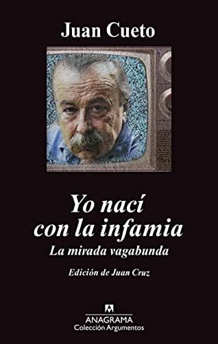 9788433963475: Yo nací con la infamia: La mirada vagabunda (Argumentos)