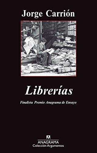 9788433963550: Librerías. Finalista Premio Anagrama De Ensayo (Argumentos)
