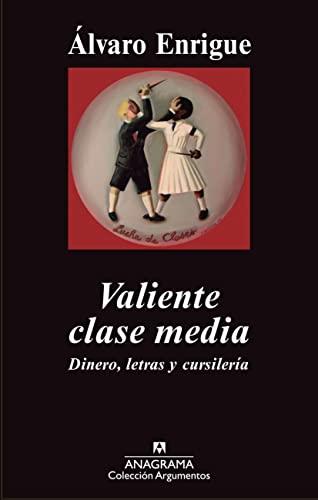 Valiente clase media (Spanish Edition): Alvaro Enrigue