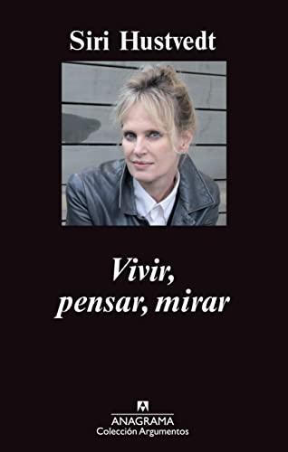 9788433963611: Vivir, Pensar, Mirar (Argumentos Anagrama)