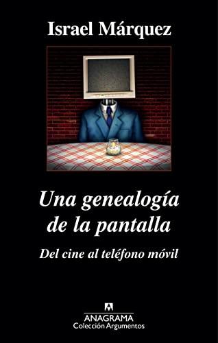 9788433963895: Una genealog�a de la pantalla: del cine al tel�fono m�vil