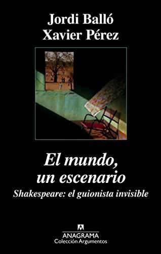 9788433963918: El mundo, un escenario. Shakespeare, el guionista invisible (Argumentos)