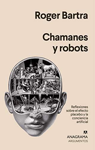 9788433964441: Chamanes y robots: 535 (Argumentos)