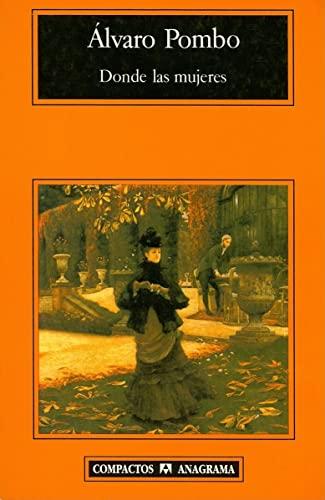 9788433966643: Donde las Mujeres (Compactos Anagrama) (Spanish Edition)