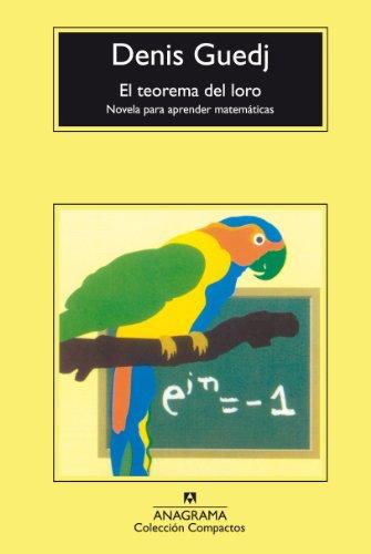 9788433967268: El teorema del loro / The Parrot's Theorem: Novela Para Aprender Matematicas