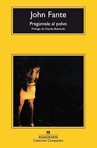 Preguntale Al Polvo (Paperback): Charles Bukowski, John