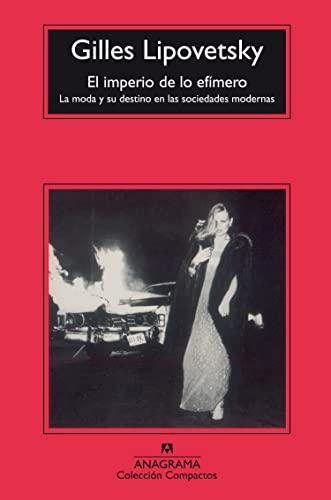 9788433967787: El imperio de lo efímero: La moda y su destino en las sociedades modernas (Compactos Anagrama)