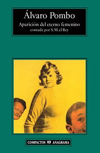 9788433968166: Aparicion del eterno femenino contada por S.M. el Rey (Compactos Anagrama) (Spanish Edition)
