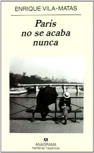 9788433968517: Paris no se acaba nunca (Narrativas Hispanicas) (Spanish Edition)