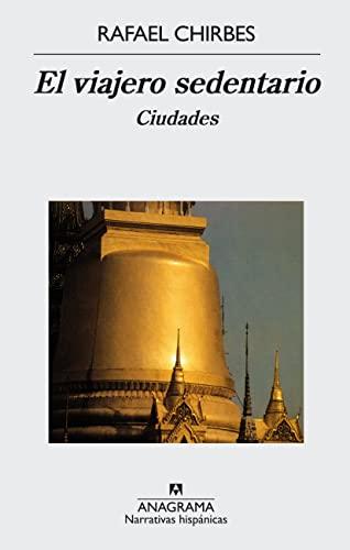 9788433968708: El Viajero Sedentario: Ciudades (Narrativas Hispanicas) (Spanish Edition)