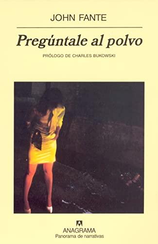9788433969415: Pregúntale al Polvo - John Fante (Panorama de narrativas)