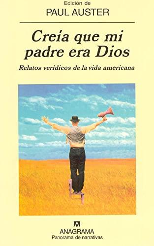 9788433969613: Creía que mi padre era Dios: Relatos verídicos de la vida americana: 501 (Panorama de narrativas)