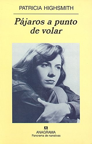 PAJAROS A PUNTO DE VOLAR: PATRICIA HIGHSMITH