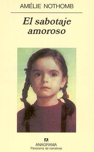 El Sabotaje Amoroso (Spanish Edition): Amelie Nothomb