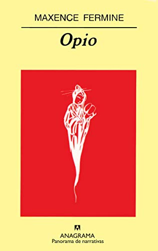 9788433970121: Opio (Panorama de Narrativas) (Spanish Edition)